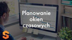 Planowanie okien czasowych