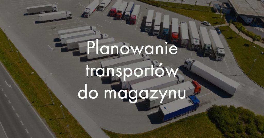 Planowanie transportów do magazynu